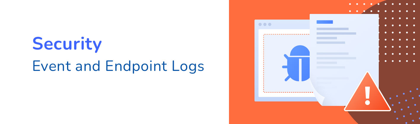 Using Event and Endpoint Logs for Security